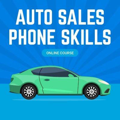Auto Sales Phone Skills Online Course