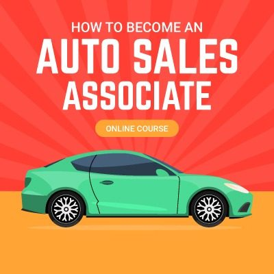 How to Become an Auto Sales Associate Online Course