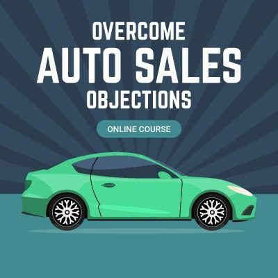 Overcome Auto Sales Objections Online Course